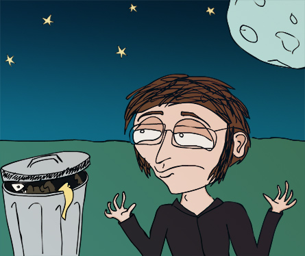 You stand in the moonlight with the trash